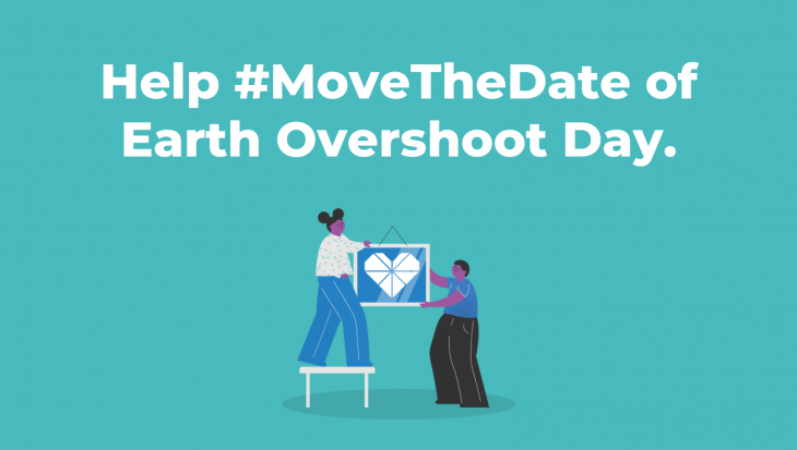 Graphic with text reading Help Move The Date of Earth Overshoot Day.